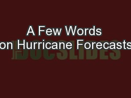 A Few Words on Hurricane Forecasts