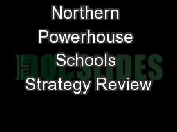 Northern Powerhouse Schools Strategy Review