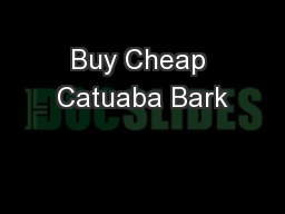 Buy Cheap Catuaba Bark
