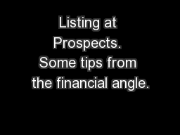 Listing at Prospects. Some tips from the financial angle.