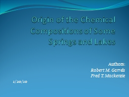 Origin of the Chemical Compositions of Some Springs and Lak