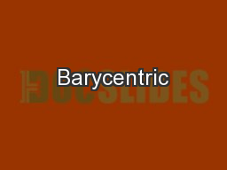 Barycentric PowerPoint PPT Presentation