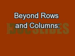 Beyond Rows and Columns:
