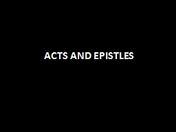 ACTS AND EPISTLES PowerPoint PPT Presentation