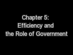 Chapter 5: Efficiency and the Role of Government