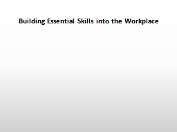 Building Essential Skills into the Workplace