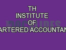 TH INSTITUTE OF CHARTERED ACCOUNTANTS PowerPoint PPT Presentation