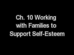 Ch. 10 Working with Families to Support Self-Esteem