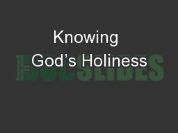 Knowing God's Holiness
