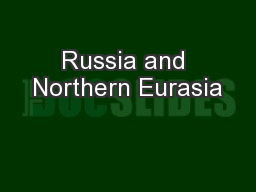 Russia and Northern Eurasia PowerPoint PPT Presentation