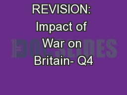 REVISION: Impact of War on Britain- Q4