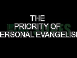 THE PRIORITY OF PERSONAL EVANGELISM PowerPoint PPT Presentation