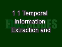 1 1 Temporal Information Extraction and PowerPoint PPT Presentation