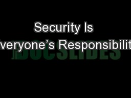 Security Is Everyone's Responsibility