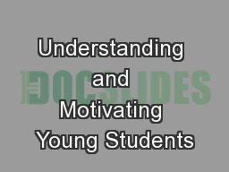 Understanding and Motivating Young Students