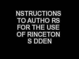 NSTRUCTIONS TO AUTHO RS FOR THE USE OF RINCETON S DDEN