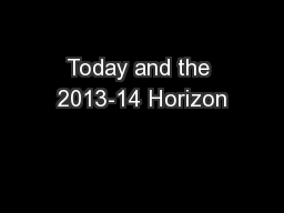 Today and the 2013-14 Horizon