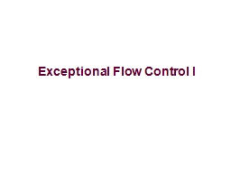 Exceptional Flow Control I
