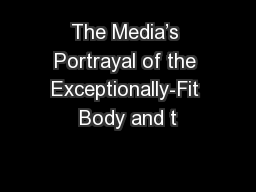 The Media�s Portrayal of the Exceptionally-Fit Body and t