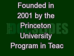 Founded in 2001 by the Princeton University Program in Teac