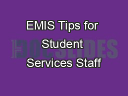EMIS Tips for Student Services Staff