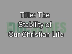 Title: The Stability of Our Christian Life