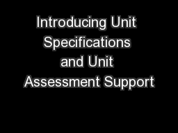 Introducing Unit Specifications and Unit Assessment Support