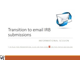 Transition to email IRB submissions PowerPoint PPT Presentation