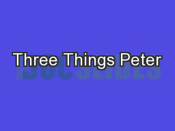 Three Things Peter