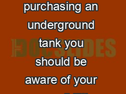 If you currently own your underground propane tank or are considering purchasing an underground tank you should be aware of your responsibilities regarding the safe operation and maintenance of your t