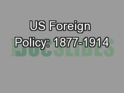 US Foreign Policy: 1877-1914