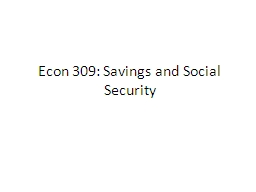 Econ 309: Savings and Social Security