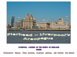 Liverpool – Athens of the North of England where