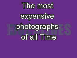 The most expensive photographs of all Time PowerPoint PPT Presentation