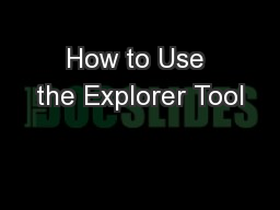 How to Use the Explorer Tool