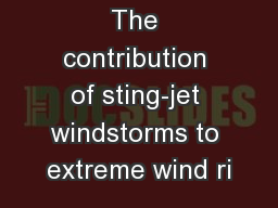 The contribution of sting-jet windstorms to extreme wind ri