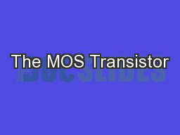 The MOS Transistor