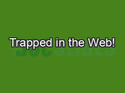 Trapped in the Web!