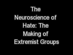 The Neuroscience of Hate: The Making of Extremist Groups