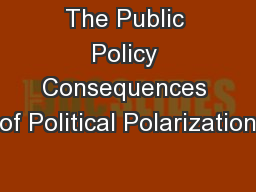 The Public Policy Consequences of Political Polarization