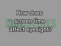 How does screen time affect eyesight?