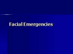 Facial Emergencies PowerPoint PPT Presentation