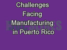 Challenges Facing Manufacturing in Puerto Rico PowerPoint PPT Presentation