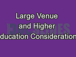 Large Venue and Higher Education Considerations