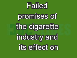 Failed promises of the cigarette industry and its effect on PowerPoint PPT Presentation
