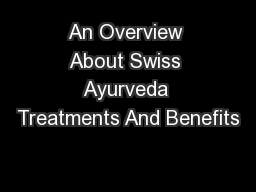 An Overview About Swiss Ayurveda Treatments And Benefits