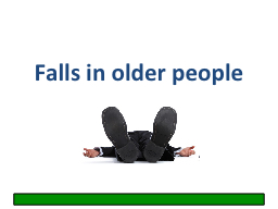 Falls in older people PowerPoint PPT Presentation