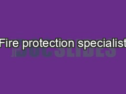 Fire protection specialist