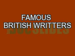 FAMOUS BRITISH WRITTERS