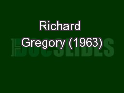 Richard Gregory (1963) PowerPoint PPT Presentation
